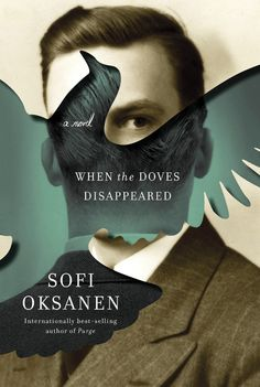 When the Doves Disappeared by Sofi Oksanen; design by Kelly Blair (Knopf / February 2015) Book poster double книга афиша