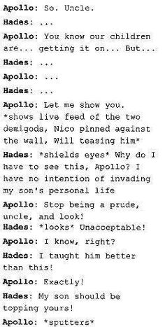 Apollo is one is their biggest supporters and I'd really bi himself. Either way Hades is right