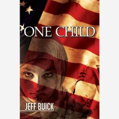 One Child by Jeff Buick. $5.00. Publisher: Enthrill Entertainment Inc. (August 25, 2010). 400 pages