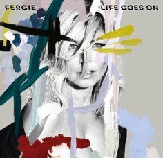 "Fergie ""Life Goes On"""