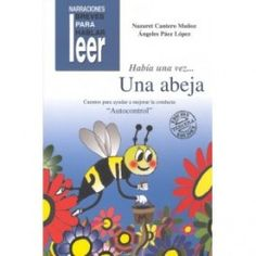 Había una vez? una abeja Madrid, Editorial, Products, Children's Literature, Self Control, Art Therapy Activities, Science Books, Preschool Education, Beauty Products
