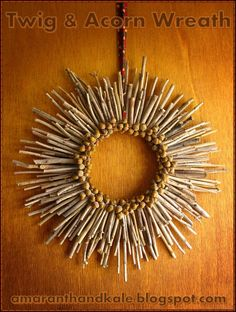 I should totally do that, we probably hav. - Amaranth & Kale: Twig & Acorn Wreath…I should totally do that, we probably have a million twigs i - Twig Crafts, Acorn Crafts, Upcycled Crafts, Nature Crafts, Fall Crafts, Holiday Crafts, Acorn Wreath, Twig Wreath, Fall Wreaths