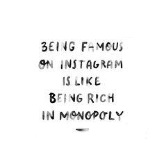 Ser famoso en Instagram es como ser rico en Monopoly. - Imagen de @charlotteoreilly #funfact #instagram