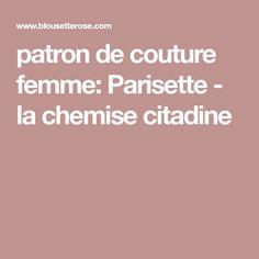 patron de couture femme: Parisette - la chemise citadine