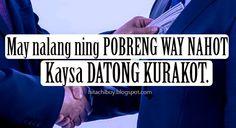 May nalang ning pobreng way nahot. Bisaya Quotes, Tagalog Quotes, Qoutes, Sweet Romantic Quotes, Hugot Quotes, English Jokes, Friendship, Religion, Politics