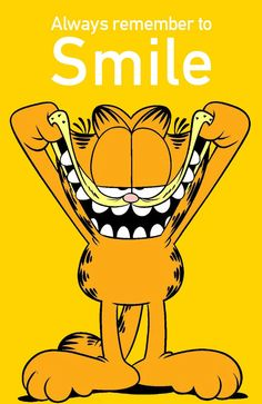 Remember to Smile I never get tired of smiling! Garfield Pictures, Garfield Quotes, Garfield Cartoon, Garfield And Odie, Garfield Comics, Classic Cartoon Characters, Classic Cartoons, Best Friend Boyfriend Quotes, Garfield Wallpaper