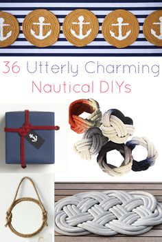 36 Utterly Charming Nautical DIYs. Some cute ideas for summer, decor, decorating cupcakes, etc...Spans a wide range of different types of projects.