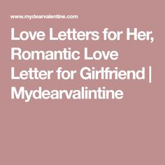 Love Letter To Girlfriend   For My Baby