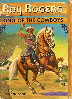Roy Rogers: King of The Cowboys, A Big Golden Book,  1953
