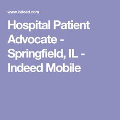 Hospital Patient Advocate - Springfield, IL - Indeed Mobile
