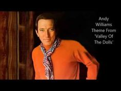 Andy Williams........Theme From 'Valley Of The Dolls'