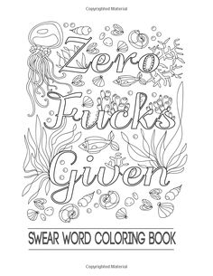 Swear Word Coloring Book: Coloring Book For Adults Featuring Swear Designs with Floral and Animal Patterns (Swear Word Coloring Books) (Volume Swear Word Coloring Book, Quote Coloring Pages, Printable Adult Coloring Pages, Free Coloring Pages, Coloring Books, Coloring Stuff, Color Me Mine, Doodles, Dover Publications