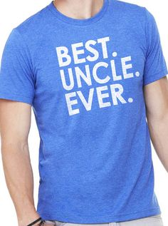 7e87ef960 Fathers Day Gift Best Uncle Ever T-shirt MENS T shirt Husband Gift Uncle  Gift
