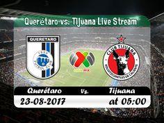 watch freelive footballonline now | #Liga_MX | Querétaro vs. Tijuana |  live stream | 23-08-2017