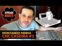 Montando minha CNC Caseira #1 - YouTube