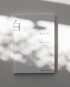 Minutes – In his beautifully written book, Japanese graphic designer and curator Kenya Hara explores the essence of white.