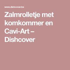 Zalmrolletje met komkommer en Cavi-Art – Dishcover