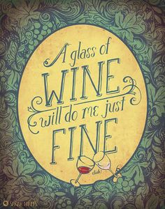 A glass of wine....