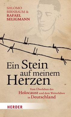 """Der Holocaustüberlebende Shlomo Birnbaum über sein Leben in Deutschland: """"Ein Stein auf meinem Herzen"""" erscheint bei Herder"""