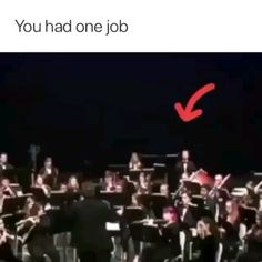 You had one job This is so funny it has actuly happened in my school bandYou can find Music humor and more on our website. Video Humour, Funny Video Memes, Really Funny Memes, Stupid Funny Memes, Funny Relatable Memes, Funny Texts, Humor Videos, Funny Band Memes, Music Memes Funny