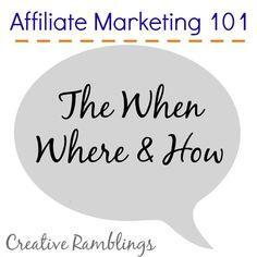 affiliate-marketing-101. Then when where and how to…