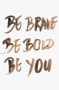 Fashion Quotes : Picture DescriptionBe brave be bold be you inspirational quote word art print motivational poster black white motivationmonday minimalist shabby chic fashion inspo typographic wall decor The Words, Cool Words, Words Quotes, Me Quotes, Sayings, Goal Quotes, Brave Quotes, Talent Quotes, Style Quotes