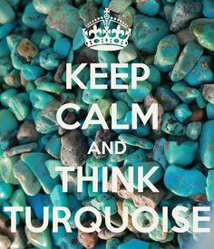 keep calm and think turquoise - Hľadať Googlom