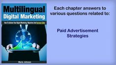 Multilingual digital marketing is a book written by Maria Johnsen. You will find within this book various tried and true marketing and sales tactics and strategies in Europe and North America.