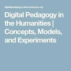 Digital Pedagogy in the Humanities | Concepts, Models, and Experiments