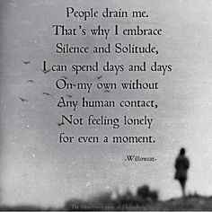 Not everyone drains me. But it takes a special someone to want to share my alone time with that person.