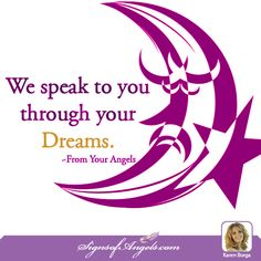 Did you know your Angels bring messages in your sleep? ~ Karen Borga