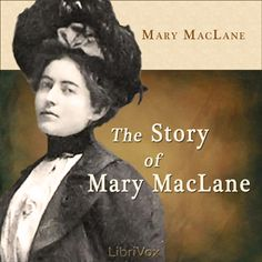 Read by Kristin Hughes - The Story of Mary MacLane - Mary MacLane - unread - non-fiction