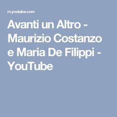 Avanti un Altro - Maurizio Costanzo e Maria De Filippi - YouTube