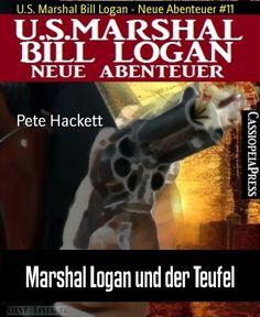 Marshal Logan und der Teufel: U.S. Marshal Bill Logan - Neue Abenteuer #11 eBook: Pete Hackett: Amazon.de: Kindle-Shop