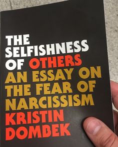 """I just started some food for thought for my daily commute; """"The Selfishness of Others An Essay on the Fear of Narcissism"""" by Kristin Dombek #narcissm #selfishness #selfishnessofothers #kristindombek #foodforthought #westernphenomenon #narcissistic #narcissist #reading #book #books #bookworm #bookclub #bookgeek #booklover #bookcover #bookporn #bookish #psychology #philosophy #sociology #recommended http://quotags.net/ipost/1644184368833253124/?code=BbRUPjhjk8E"""