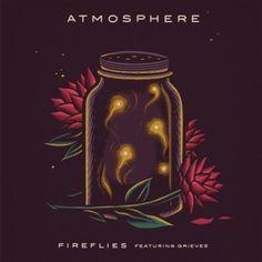 Atmosphere ft Grieves - Fireflies (Stream)Atmosphere ft Grieves - Fireflies (Stream)