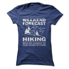 Weekend forecast hiking - #shirt women #black tee. BUY NOW => https://www.sunfrog.com/LifeStyle/Weekend-forecast-hiking-Ladies.html?68278