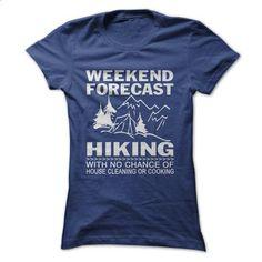 Weekend forecast hiking - #shirt women #black tee. BUY NOW => https://www.sunfrog.com/LifeStyle/Weekend-forecast-hiking-Ladies.html?68278