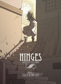 New to Image Comics this February, comes Meredith McClaren's enchanting fantasy HINGES...the graphic novel introduces the nuts and bolts of a city called Cobble, where one girl new to the city, Orio, must depend on help wherever she can find it. Her assigned familiar, Bauble, has his own agenda however. As the two explore the walls of the city, they find they are not the only new arrivals.
