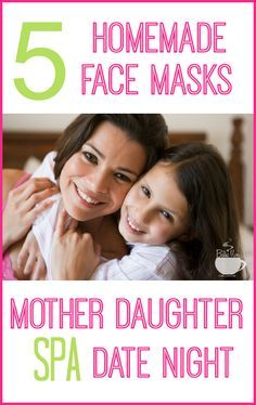 5 Homemade Face Masks Mother Daughter Date Night I thebusymom.com                                                                                                                                                                                 More