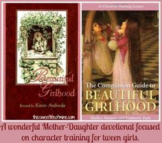 Beautiful Girlhood: A delightful mother-daughter devotional focused on character training for tween girls. | thissweetlifeofmine.com