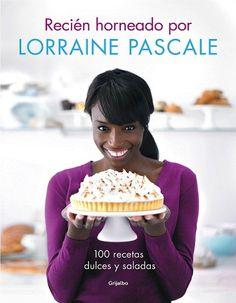 Recién horneado por Lorraine Pascale - El Dulce de Pau #lorrainepascale #librosdereposteria #librosdecocina