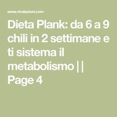 Dieta Plank: da 6 a 9 chili in 2 settimane e ti sistema il metabolismo |  | Page 4
