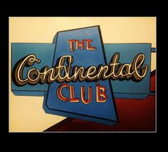 The Continental Club Sign - Acrylic on Canvas