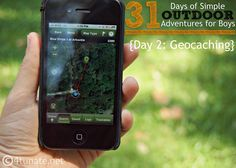 Day 2 Geocaching Simple Outdoor Adventures for Boys. (this mama has a list of 31 adventures worth checking out!)
