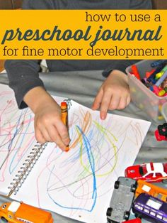 Ways to use journalling to strengthen fine motor skills and prepare kids for writing.