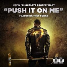 FRESH MUSIC : Kevin Hart ft Trey Songz  Push It On Me   Whatsapp / Call 2349034421467 or 2348063807769 For Lovablevibes Music Promotion   Kevin Hart ft Trey Songz  Push It On Me Kevin Harts alter ego Chocolate Droppa just signed a new deal with Motown Records and is getting ready to release a new mixtape soon called What Now? The Mixtape. But before it arrives the highest paid comedian of 2016 is giving fans another preview of whats in stored for us. Following up his Baller Alert release…