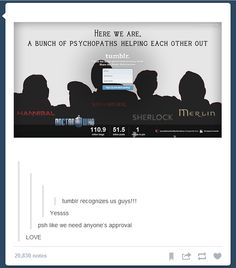"""Lol. imagine people who don't have fandom life seeing this the first time they check out the site... """"I think I'll join tumblr...........or...maybe not."""""""