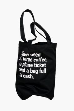It's the best heavy-duty black cotton tote bag with a pocket, a lanyard, and a cool travel quote: I just need a large coffee, a plane ticket and a bag full of cash. Travel Tote, Travel Gifts, Cotton Tote Bags, Reusable Tote Bags, Best Tote Bags, Best Travel Quotes, Love Life Quotes, Craft Fairs, Black Cotton