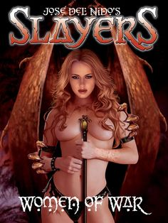 """Cover art to """"Slayers - Women of War"""". A gallery of warrior women paintings by Jose Del Nido,  48 pages in full color. $15.00. ISBN 978-0-86562-232-6"""